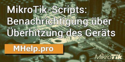 MikroTik-Scripts: Benachrichtigung über Überhitzung des Geräts