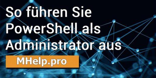 So führen Sie PowerShell als Administrator aus