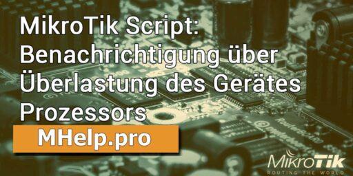 MikroTik Script: Benachrichtigung über Überlastung des Gerätes Prozessors