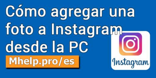 Cómo agregar una foto a instagram desde la PC