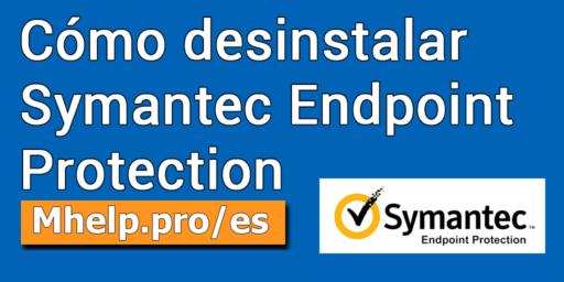 Cómo desinstalar Symantec Endpoint Protection