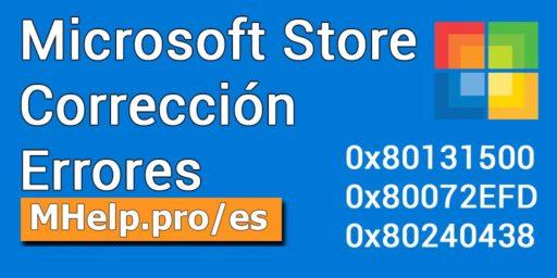Corrección errores Microsoft Store