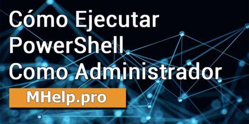 Cómo ejecutar PowerShell como administrador