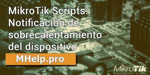MikroTik Scripts: notificación de sobrecalentamiento del dispositivo
