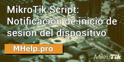 MikroTik Script: Notificación de inicio de sesión del dispositivo