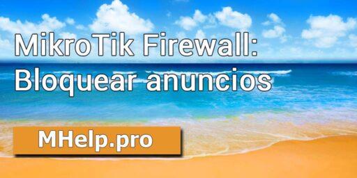 MikroTik Firewall: Bloquear anuncios los sitios web