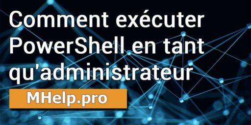 Comment exécuter PowerShell en tant qu'administrateur