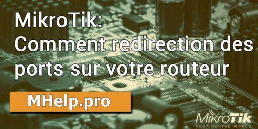 MikroTik: Comment redirection des ports sur votre routeur