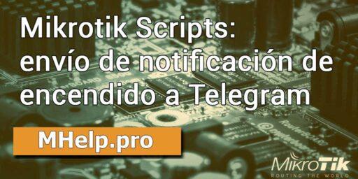 Scripts Mikrotik: envoi d'une notification pour allumer l'appareil dans Telegram
