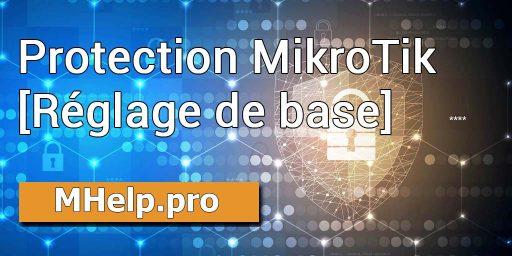 MikroTik Protection (paramètre de sécurité de base de l'appareil)