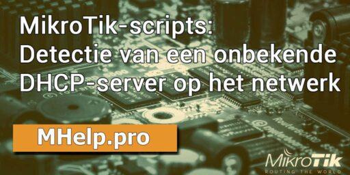 MikroTik-scripts: Detectie van een onbekende DHCP-server op het netwerk