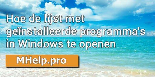 Hoe de lijst met geïnstalleerde programma's in Windows te openen