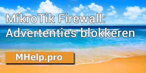 MikroTik Firewall: Advertenties op websites blokkeren