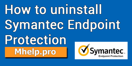 How to uninstall Symantec Endpoint Protection MHelp.pro