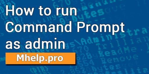 How to run Command Prompt as admin Windows