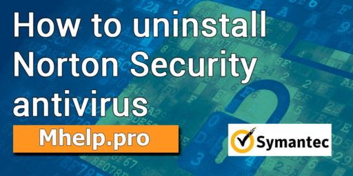 How to uninstall Norton Security antivirus