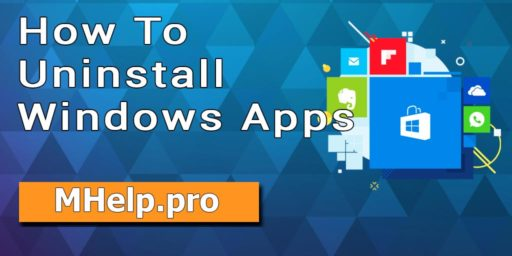 How To Uninstall Windows Apps