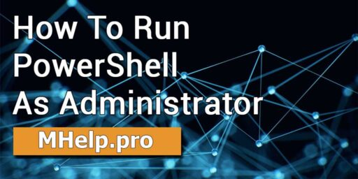 How to Run PowerShell as Administrator