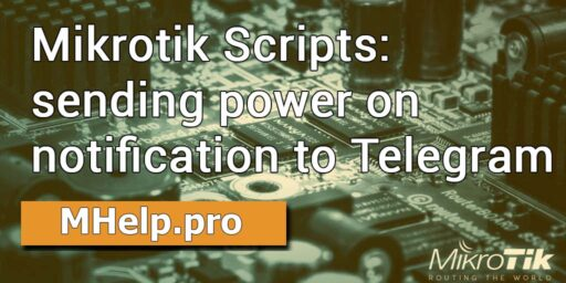Mikrotik Scripts: sending power on notification to Telegram
