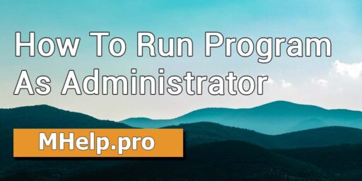 How To Run Program As Administrator